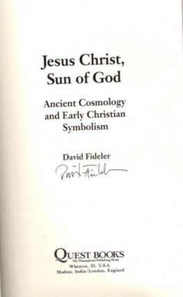 JESUS CHRIST, SUN OF GOD; Ancient Cosmology and Early Christian Symbolism