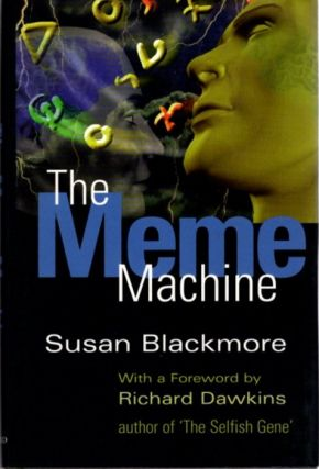 THE MEME MACHINE. Susan Blackmore.
