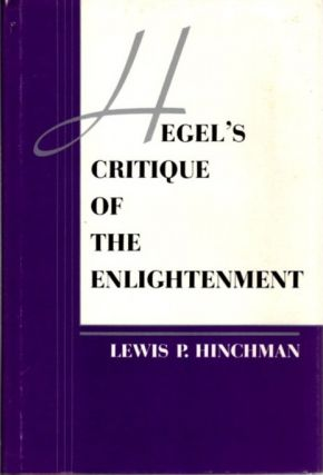 HEGEL'S CRITIQUE OF THE ENLIGHTENMENT. Lewis P. Hinchman