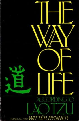 THE WAY OF LIFE; According to Lao Tzu. Lao Tzu, nner
