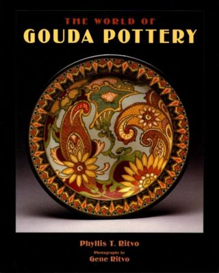 THE WORLD OF GOUDA POTTERY. Phyllis T. Ritvo