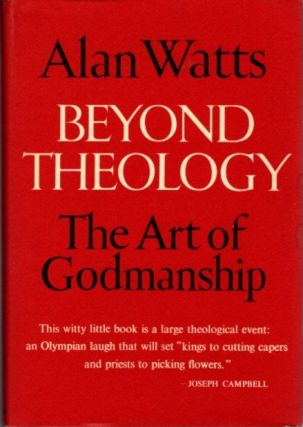 BEYOND THEOLOGY; The Art of Godmanship. Alan Watts.