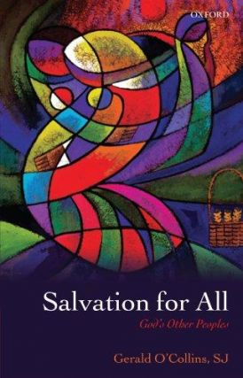 SALVATION FOR ALL: GOD'S OTHER PEOPLES. Gerald O'Collins.