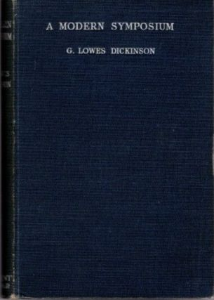 A MODERN SYMPOSIUM. G. Lowes Dickinson