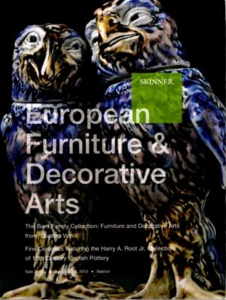 EUROPEAN FURNITURE & DECORATIVE ARTS. JULY 12 & 13, 2013, SALE 2663B; The Bent Family Collection. Skinner Auctions.