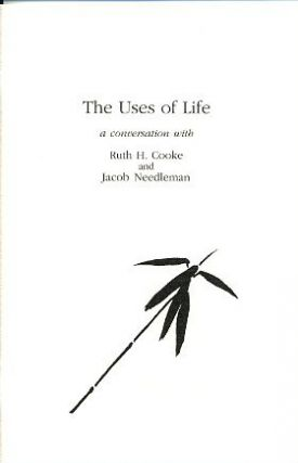 THE USES OF LIFE: A CONVERSATION. Ruth H. Cooke, Jacob Needleman