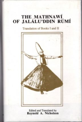 THE MATHNAWI OF JALALU'DDIN RUMI; Translation of Books I and II (Volume II). Jalalu'ddin Rumi,...