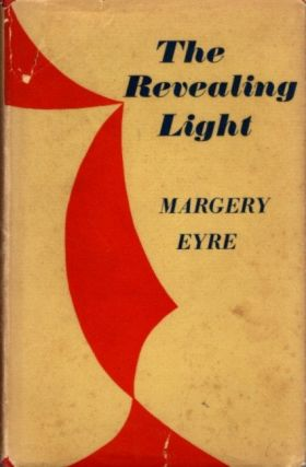 THE REVEALING LIGHT; A Spiritual Diary. Margery Eyre.