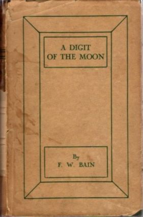 A DIGIT OF THE MOON. F. W. Bain.
