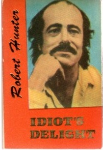 IDIOT'S DELIGHT. Robert Hunter.