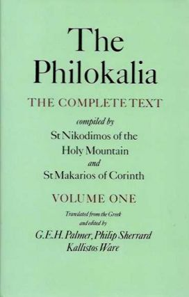 THE PHILOKALIA: THE COMPLETE TEXT, VOLUME ONE. Philokalia