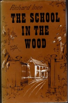 THE SCHOOL IN THE WOOD. Richard Ince.