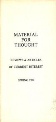 MATERIAL FOR THOUGHT, SPRING 1970.