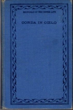 CORDA IN COELO; Exercises of Affective and Contemplative Prayer. Shirley C. Hughson