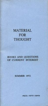 MATERIAL FOR THOUGHT, SUMMER 1972.