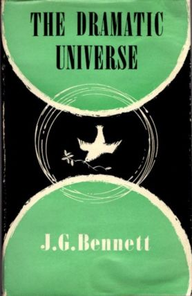 THE DRAMATIC UNIVERSE, VOLUME IV: HISTORY. J. G. Bennett