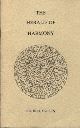 THE HERALD OF HARMONY. Rodney Collin