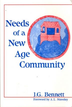 NEEDS OF A NEW AGE COMMUNITY. J. G. Bennett