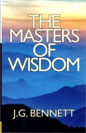 MASTERS OF WISDOM: AN ESOTERIC HISTORY OF THE SPIRITUAL UNFOLDING OF LIFE ON THIS PLANET. J. G....