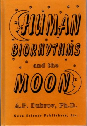 HUMAN BIORHYTHMS AND THE MOON. A. P. Dubrov