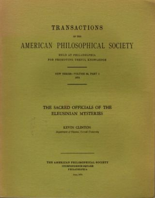 THE SACRED OFFICIALS OF THE ELEUSINIAN MYSTERIES; Transactions of the American Philosophical...