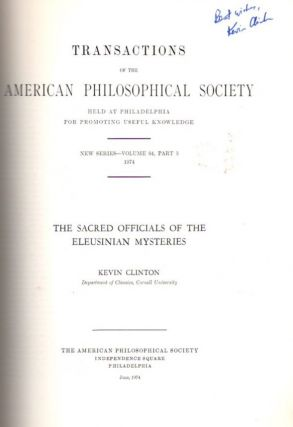 THE SACRED OFFICIALS OF THE ELEUSINIAN MYSTERIES: Transactions of the American Philosophical Society): New Series - Volume 64, Part 3
