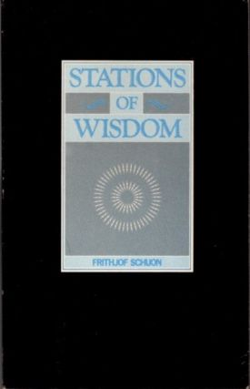 STATIONS OF WISDOM. Frithjof Schuon.