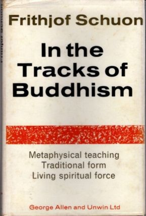 IN THE TRACKS OF BUDDHISM. Frithjof Schuon.