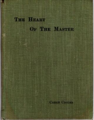 THE HEART OF THE MASTER AND THE FIVE SYMBOLS. Carrie Crozier