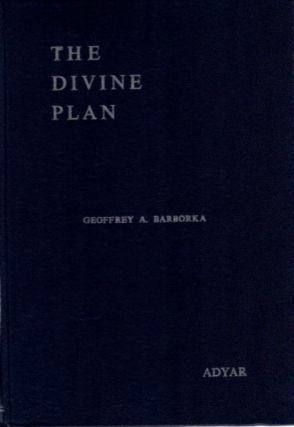 THE DIVINE PLAN. Geoffrey A. Barborka