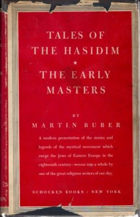 TALES OF THE HASIDIM; The Early Years. Martin Buber