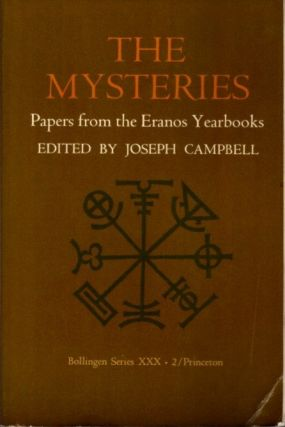 THE MYSTERIES: PAPERS FROM THE ERANOS YEARBOOKS, VOLUME 2. Joseph Campbell.