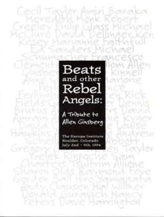 BEATS AND OTHER REBEL ANGELS; A Tribute to Allen Ginsberg. Naropa Institute
