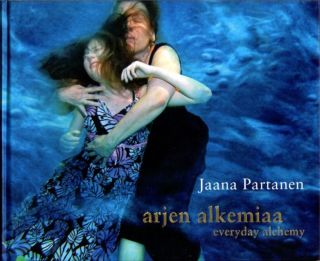 ARJEN ALKEMIAA / EVERYDAY ALCHEMY. Jaana Partanen, Riita Raatikainen
