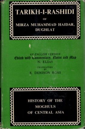 THE TARIKH-I-RASHIDI; A History of the Moghuls of Central Asia. Mirza Muhammad Haidar Dughla