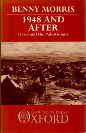 1948 AND AFTER; Israel and the Palestinians. Benny Morris