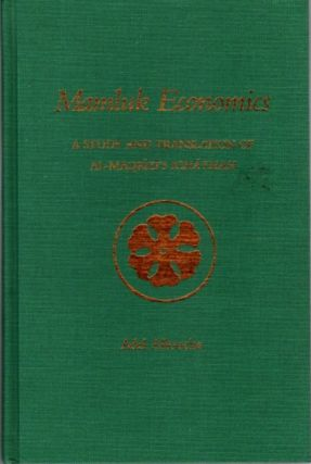 MAMLUK ECONOMICS; A Study and Translation of Al-Maqrizi s Ighathah. Adel Allouche