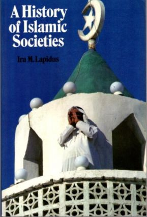 A HISTORY OF ISLAMIC SOCIETIES.
