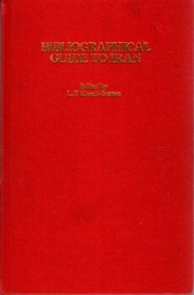 BIBLIOGRAPHICAL GUIDE TO IRAN. L. P. Elwell-Sutton