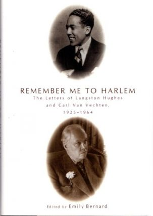 REMEMBER ME TO HARLEM; The Letters of Langston Hughes and Carl Van Vechten, 1925-1964. Langston...