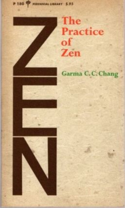 THE PRACTICE OF ZEN. Garma C. C. Chang