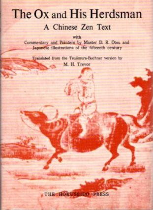 THE OX AND HIS HERDSMAN; A Chinese Zen Text. D. R. Otsu, M H. Trevor.
