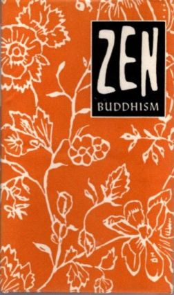 ZEN BUDDHISM; An Introduction to Zen with Stories, Parables and Koan Riddles told by Zen Masters