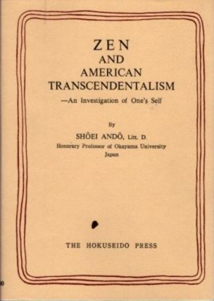 ZEN AND AMERICAN TRANSCENDENTALISM; An Investigation of One's Self. Shoei Ando