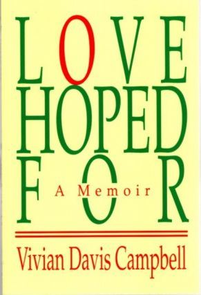 LOVE HOPED FOR; A Memoir. Vivian Davis Campbell