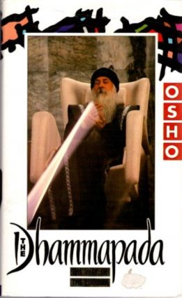 THE DHAMMAPADA: THE WAY OF THE BUDDHA; Series 5. Osho, Rajneesh