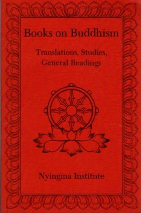 BOOKS ON BUDDHISM; Translation, Studies, General Readings. Elizabeth Cook, Ruth Fellhauer
