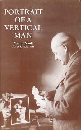 PORTRAIT OF A VERTICAL MAN: AN APPRECIATION OF DR. MAURICE NICOLL. Samuel Copley