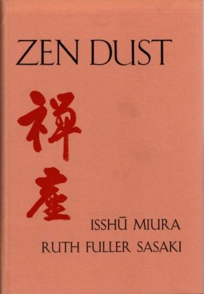 ZEN DUST; The History of the Koan and Koan Study in Rinzai (Lin-Chi) Zen