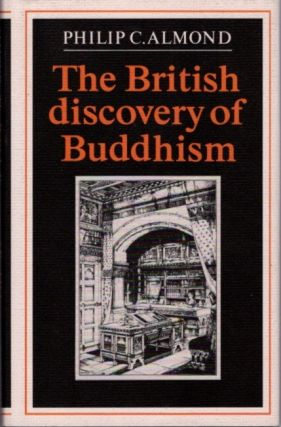 THE BRITISH DISCOVERY OF BUDDHISM. Philip C. Almond